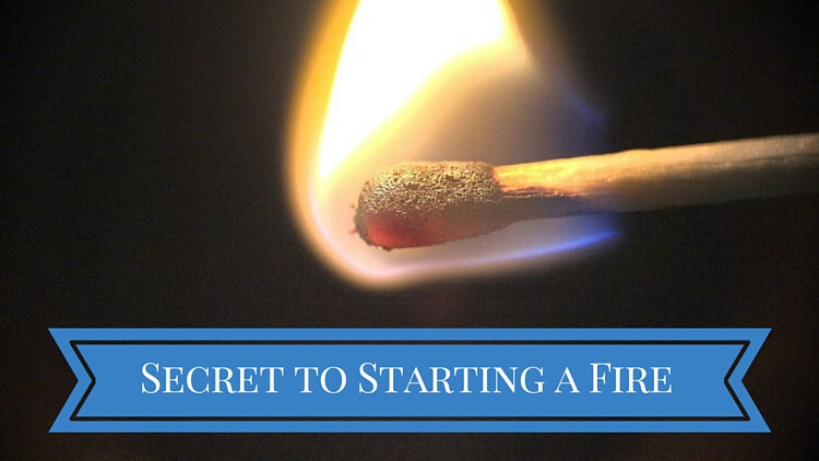 Best Kept Secret To Start a Fire