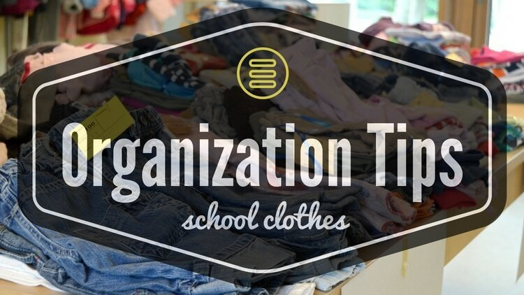 Back To School Tips – School Clothes Organization