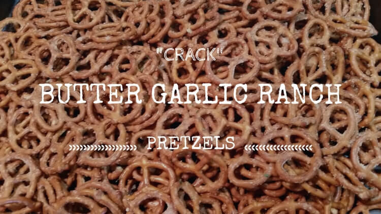 Crack Pretzels – Buttery Garlic Ranch Pretzel Recipe
