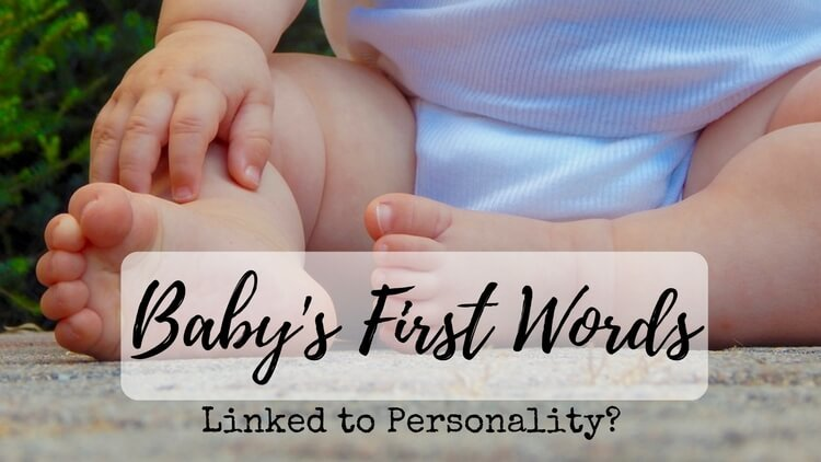 Link Between Baby's First Words & Personality? – I Have A Theory