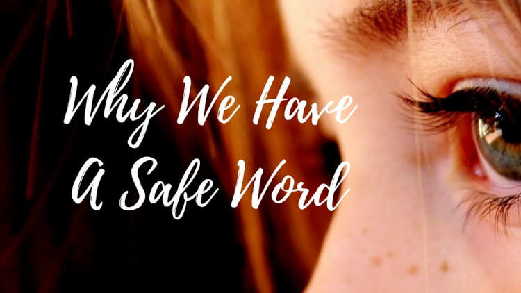 Why We Created A Safe Word