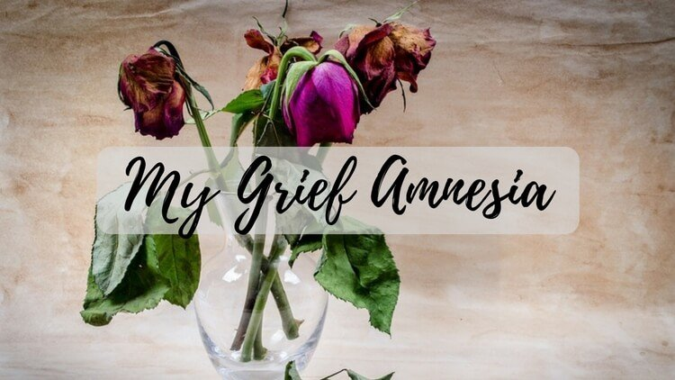 My Grief Amnesia – It's Not You, It's Me.