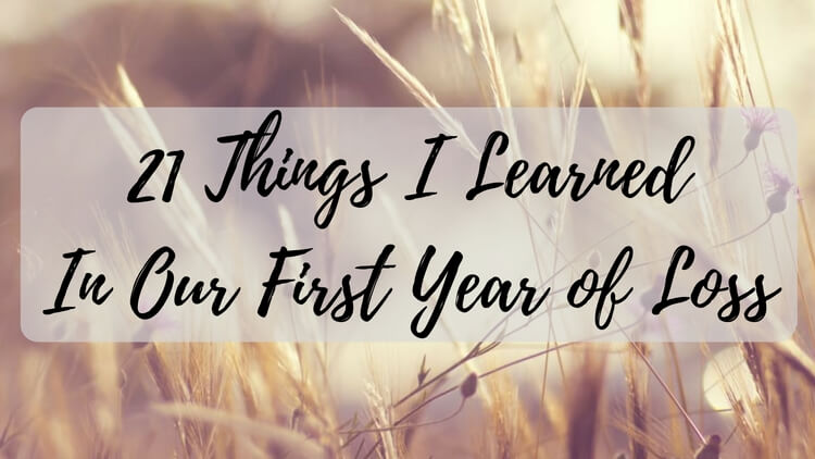 21 Things I Learned In Our First Year Of Loss