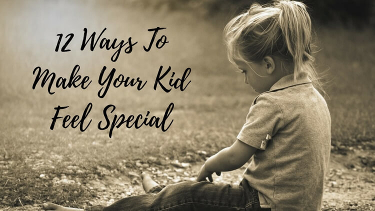 12 Ways To Make Your Kids Feel Special