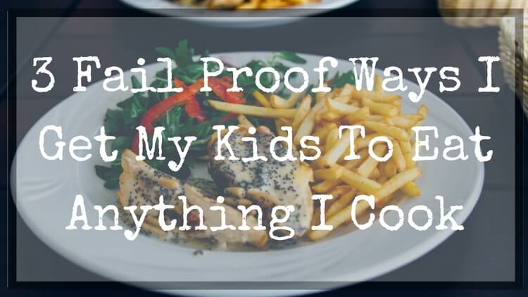 tricks to get kids to eat