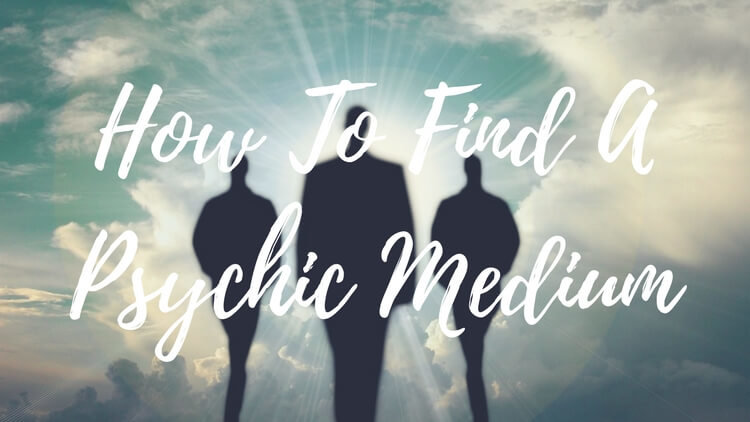 How To Find A Medium Or Psychic Medium