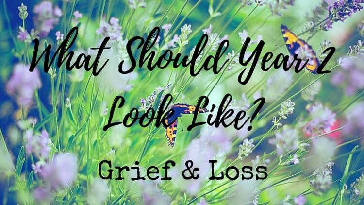 Grief And Loss – What Should Year 2 Look Like?