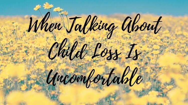 When Talking About Child Loss Is Uncomfortable