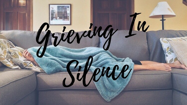 Grieving In Silence