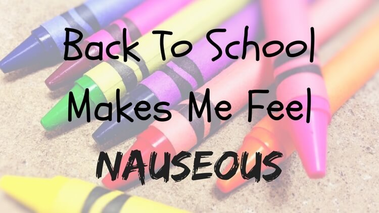 Back To School Makes Me Nauseous